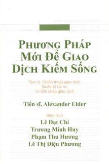 Phương Pháp Mới Để Giao Dịch Kiếm Sống, The New Trading For a Living, Alexander Elder