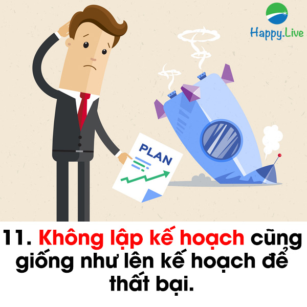 Không lập kế hoạch cũng giống như lên kế hoạch để thất bại.