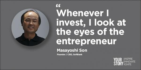 """""""Bất cứ khi nào tôi đầu tư, tôi nhìn vào ánh mắt của các doanh nhân."""" - Masayoshi Son."""