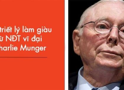 10 triết lý làm giàu từ NĐT vĩ đại Charlie Munger