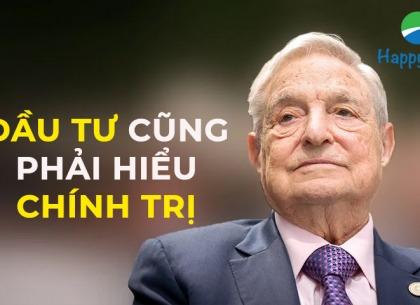 George Soros: đầu tư cũng phải hiểu biết chính trị