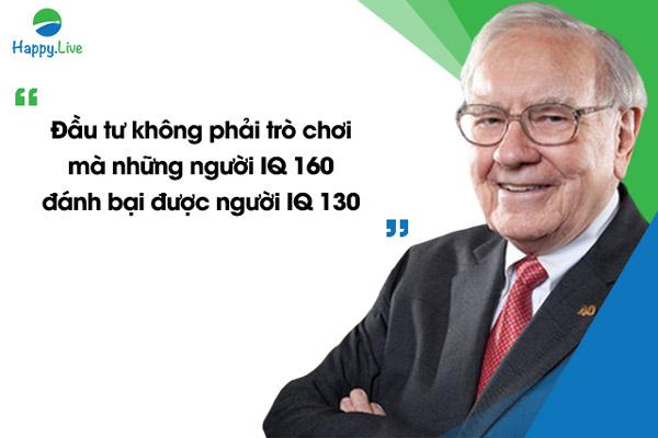 """""""Đầu tư không phải trò chơi mà những người IQ 160 đánh bại được người IQ 130"""", Warren Buffett"""