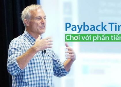 [Đầu tư 4 chữ M] Chơi với phần tiền lời theo phương pháp đầu tư Payback Time