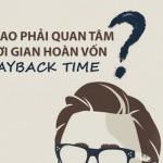 [Đầu tư 4 chữ M] Tại sao phải quan tâm thời gian hoàn vốn - Payback Time - khi bạn không mua toàn bộ công ty?