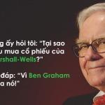 Warren Buffett: Tôi mua cổ phiếu vì Ben Graham cũng mua nó! (phần 1)