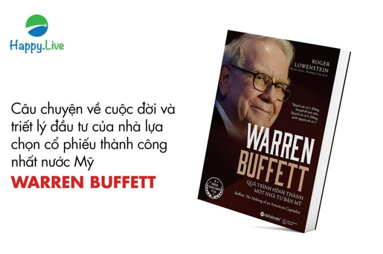 Warren Buffett - Quá trình hình thành một nhà đại tư bản Mỹ - Roger lowenstein, Đọc gì khi đầu tư chứng khoán - 10 cuốn sách đầu tư chứng khoán hay nhất mọi thời đại