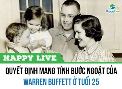 Quyết định mang tính bước ngoặt của Warren Buffett ở tuổi 25