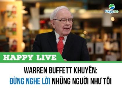 Waren Buffett khuyên các nhà đầu tư: Đừng nghe lời những người như tôi