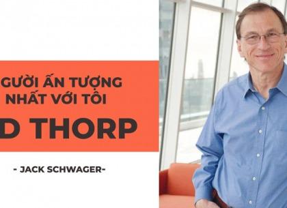 Phù thủy thị trường Jack Schwager: Nhà đầu tư ấn tượng nhất với tôi là Edward Thorp