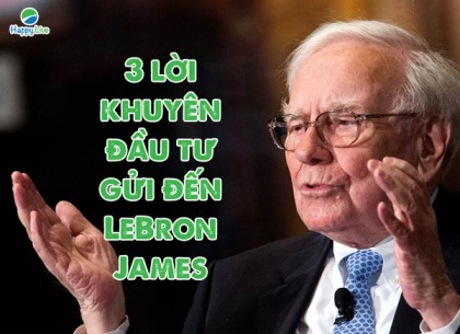 3 lời khuyên đầu tư Warren Buffett gửi đến LeBron James