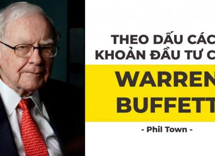 Phil Town: Theo dấu các khoản đầu tư của Warren Buffett