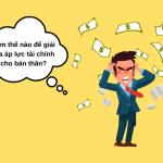 Làm thế nào để giải tỏa áp lực tài chính cho bản thân?