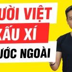 Xuất khẩu lao động: Người Việt xấu xí ở nước ngoài?