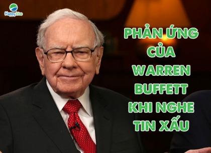 Nghe tin xấu, Warren Buffet phản ứng như thế nào?