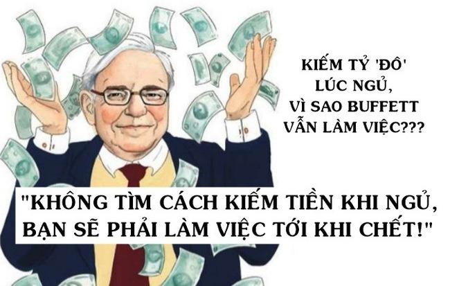 Warren Buffett từng nói 'Nếu không tìm cách kiếm tiền trong lúc ngủ, bạn sẽ phải làm việc tới khi chết', vì sao ông kiếm hàng tỷ USD khi ngủ mà vẫn chưa chịu nghỉ hưu?