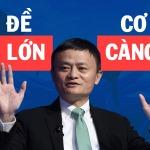 4 lời khuyên sự nghiệp tỷ phú Jack Ma