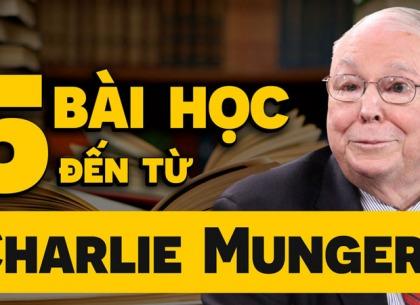 5 bài học thông tuệ từ cánh tay phải của Warren Buffett - Charlie Munger