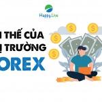 [Đầu tư Forex] - Phần 6: LỢI THẾ CỦA THỊ TRƯỜNG FOREX