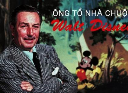 Màn đổi đời kỳ diệu của Walt Disney, chàng họa sĩ nghèo bị số phận không ngừng vùi dập: Trở thành ông chủ của đế chế lớn nhất thế giới chỉ nhờ một bí quyết làm giàu duy nhất!