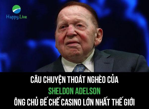 cau-chuyen-thoat-ngheo-cua-sheldon-adelson-ong-chu-de-che-casino-lon-nhat-gioi