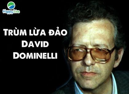 Trùm lừa đảo David Dominelli: Đời không đẹp như mơ