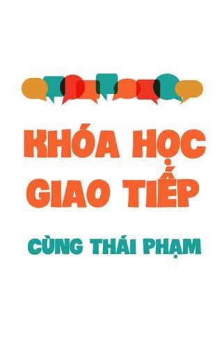 Khoá học Online: Giao tiếp thành công cùng Thái Phạm