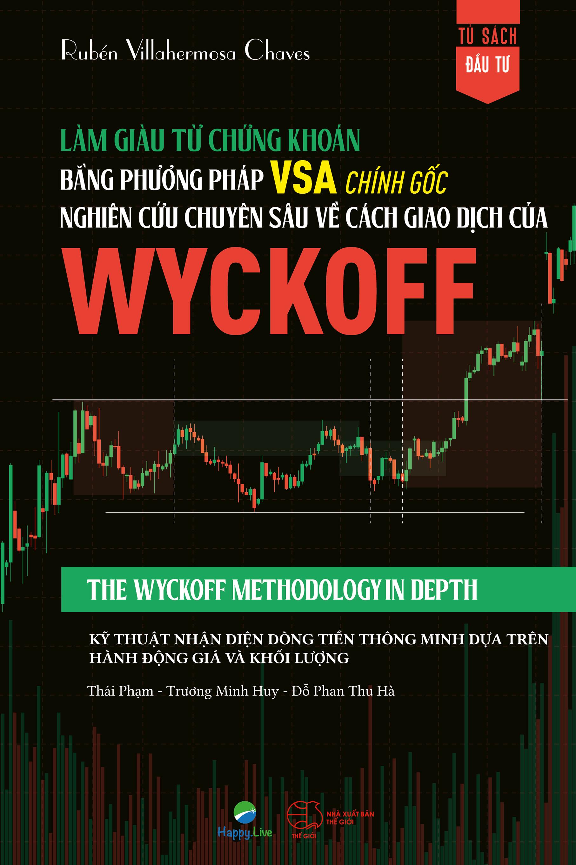 Làm giàu từ chứng khoán bằng phương pháp VSA chính gốc: Nghiên cứu chuyên sâu về cách giao dịch của Wyckoff