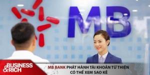 """Ngân hàng MB """"bắt trend"""", mở tài khoản riêng cho người làm từ thiện, ai cũng có thể vào xem sao kê online"""